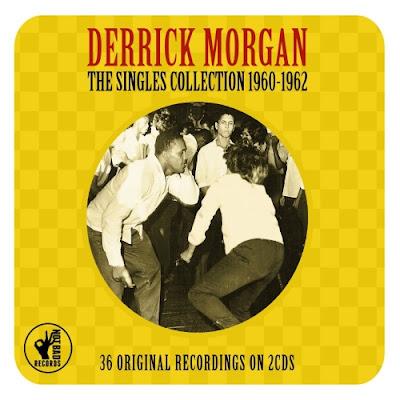 DERRICK MORGAN - The Singles Collection 1960-1962 (2014)