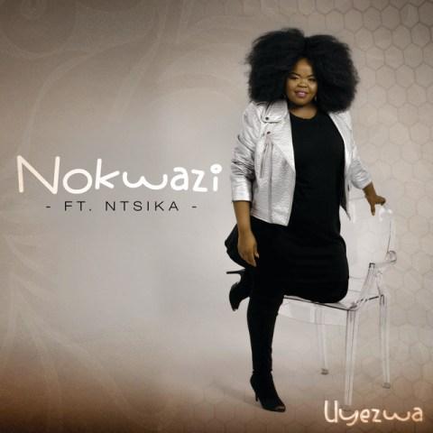 Download Mp3 | Nokwazi ft Ntsika - Uyezwa