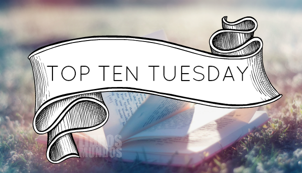 top-ten-tuesday-librosentremundos