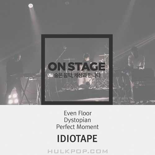 IDIOTAPE – ONSTAGE 42nd IDIOTAPE