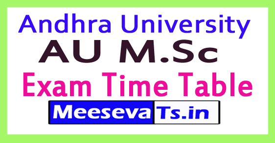 Andhra University AU M.Sc Exam Time Table 2017