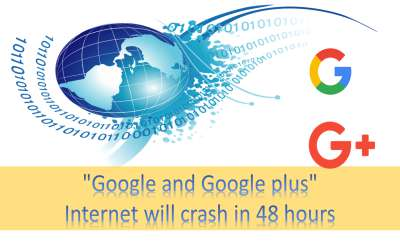 """Google and Google plus"" Internet will crash in 48 hours"