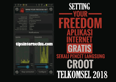 Cara Setting Your Freedom Apk Telkomsel Opok Terbaru 2018