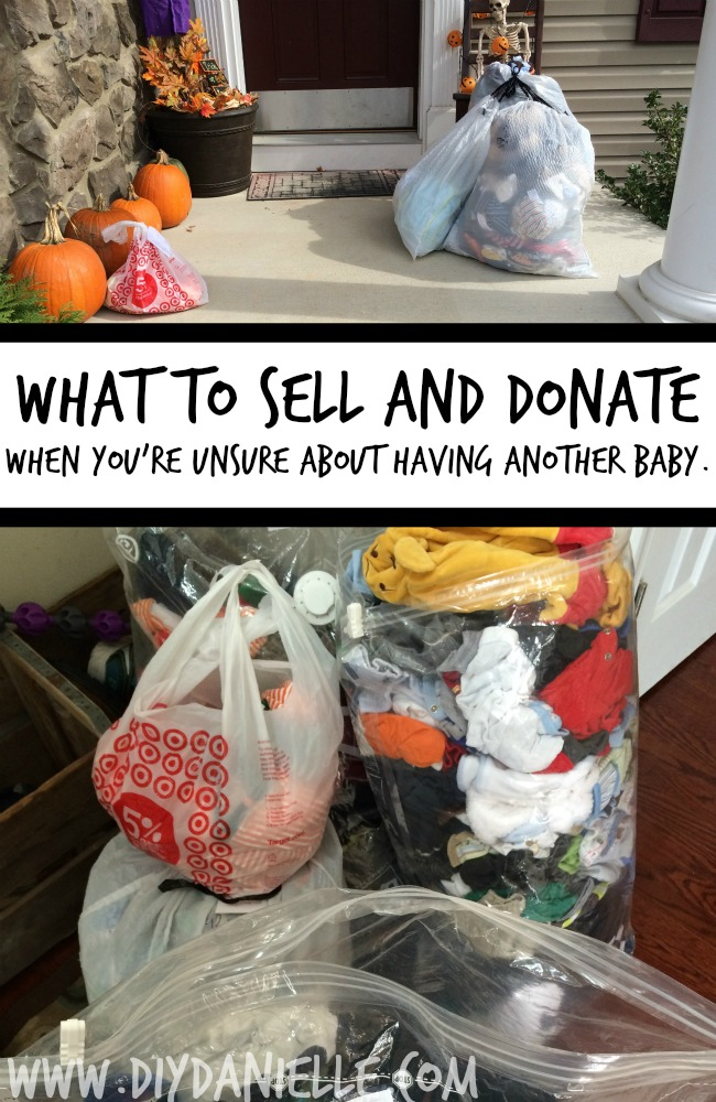 What to sell and donate when you're unsure about having another baby. #organization #cleaning