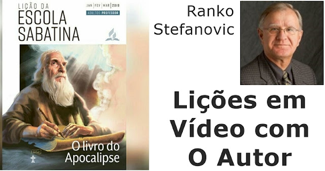 Lição 2019 Ranko Stefanovic apocalipse videos