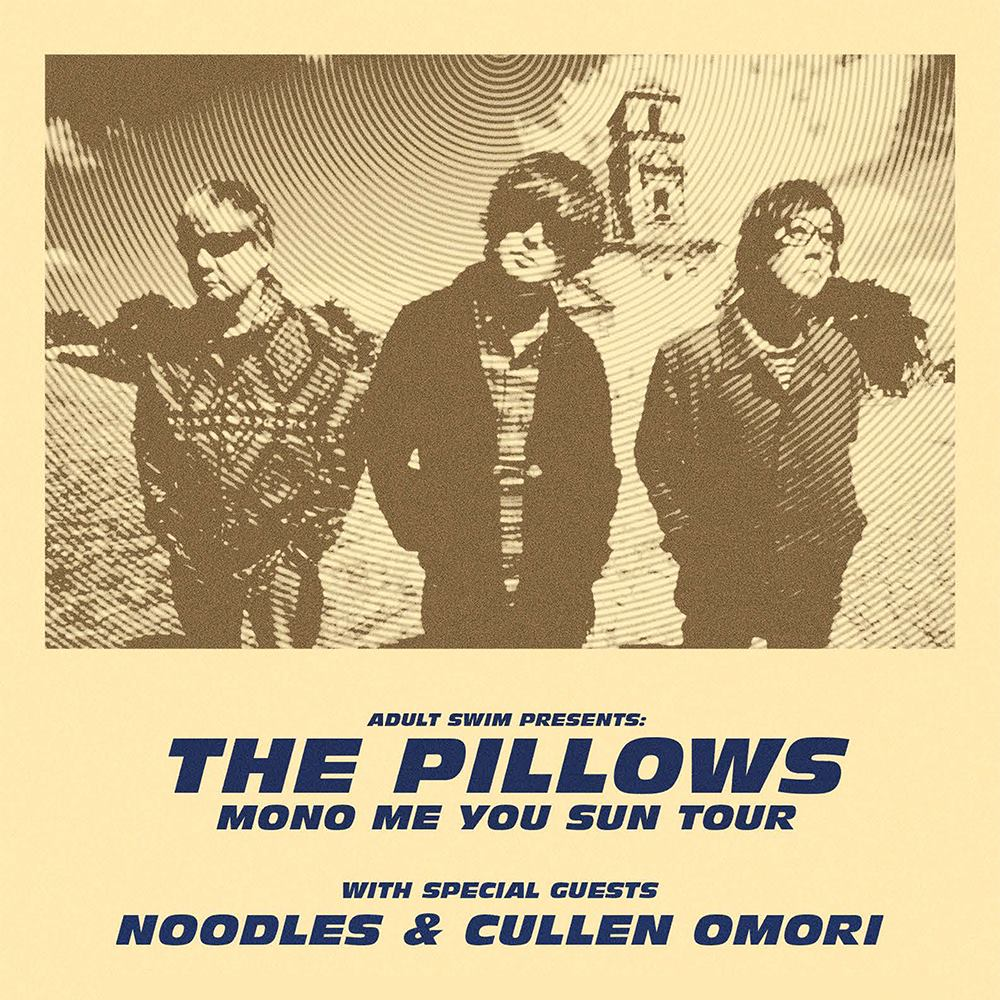"The Pillows - ADULT SWIM PRESENTS ""MONO ME YOU SUN TOUR"