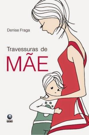 http://www.skoob.com.br/livro/138242-travessuras-de-mae