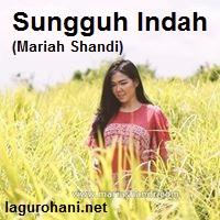 Download Lagu Rohani Sungguh Indah (Mariah Shandi)