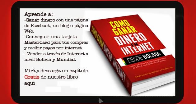 Como Ganar Dinero Por Internet En Bolivia