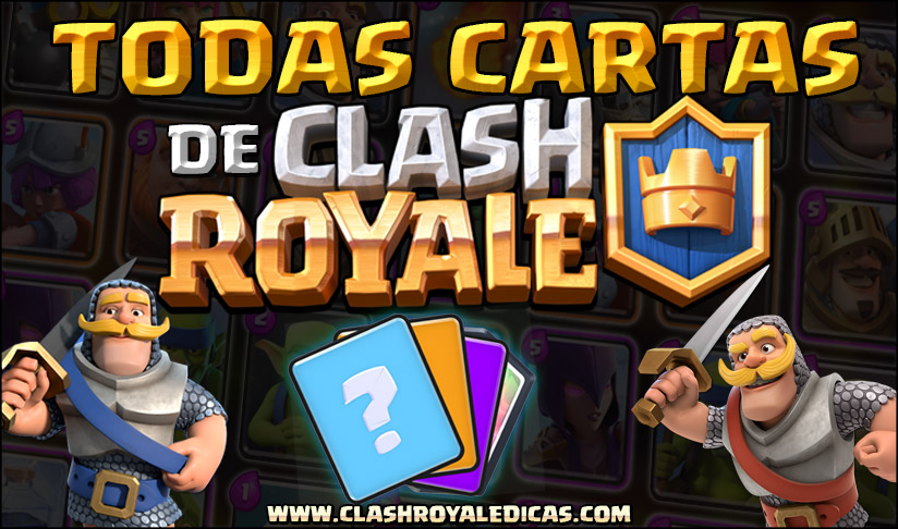 Todas as Cartas do Clash Royale - Épicas, Raras, Comuns, Lendárias