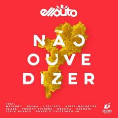 Ellputo - Não Ouve Dizer  2018
