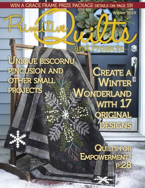 See my new pattern In Primitive Quilts and Projects Magazine Winter 2019!