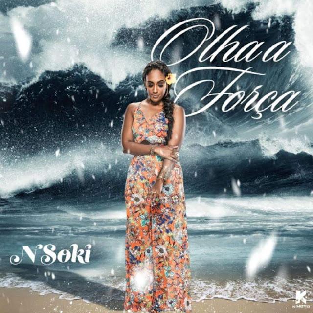 Nsoki - Olha a Força (Zouk) [Download] baixar nova musica descarregar agora 2019