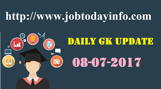 Daily GK Update 8th July 2017, Important Current Affairs