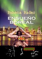 http://www.amazon.es/Ensue%C3%B1o-Boreal-Rebeca-Rader-ebook/dp/B015L22U2C/ref=sr_1_1?s=books&ie=UTF8&qid=1443532264&sr=1-1&keywords=ensue%C3%B1o+boreal