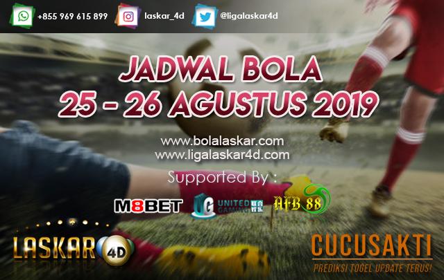 JADWAL BOLA JITU TANGGAL 25 – 26 AGUSTUS 2019
