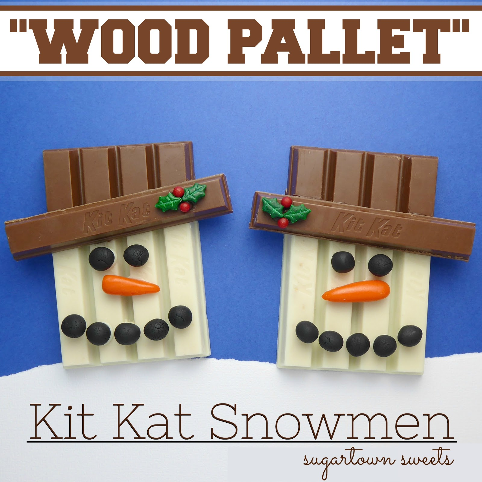 "Sugartown Sweets: ""Wood Pallet"" Kit Kat Snowmen Craft"