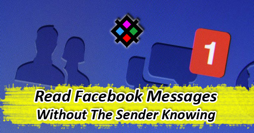 how to read messenger message without sender knowing