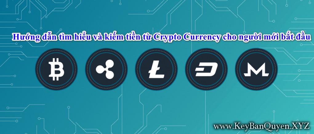 Hướng dẫn tìm hiểu và kiếm tiền từ Crypto Currency cho người mới bắt đầu