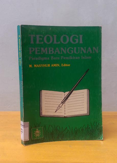TEOLOGI PEMBANGUNAN: PARADIGMA BARU PEMIKIRAN ISLAM, M. Mansyur Amin