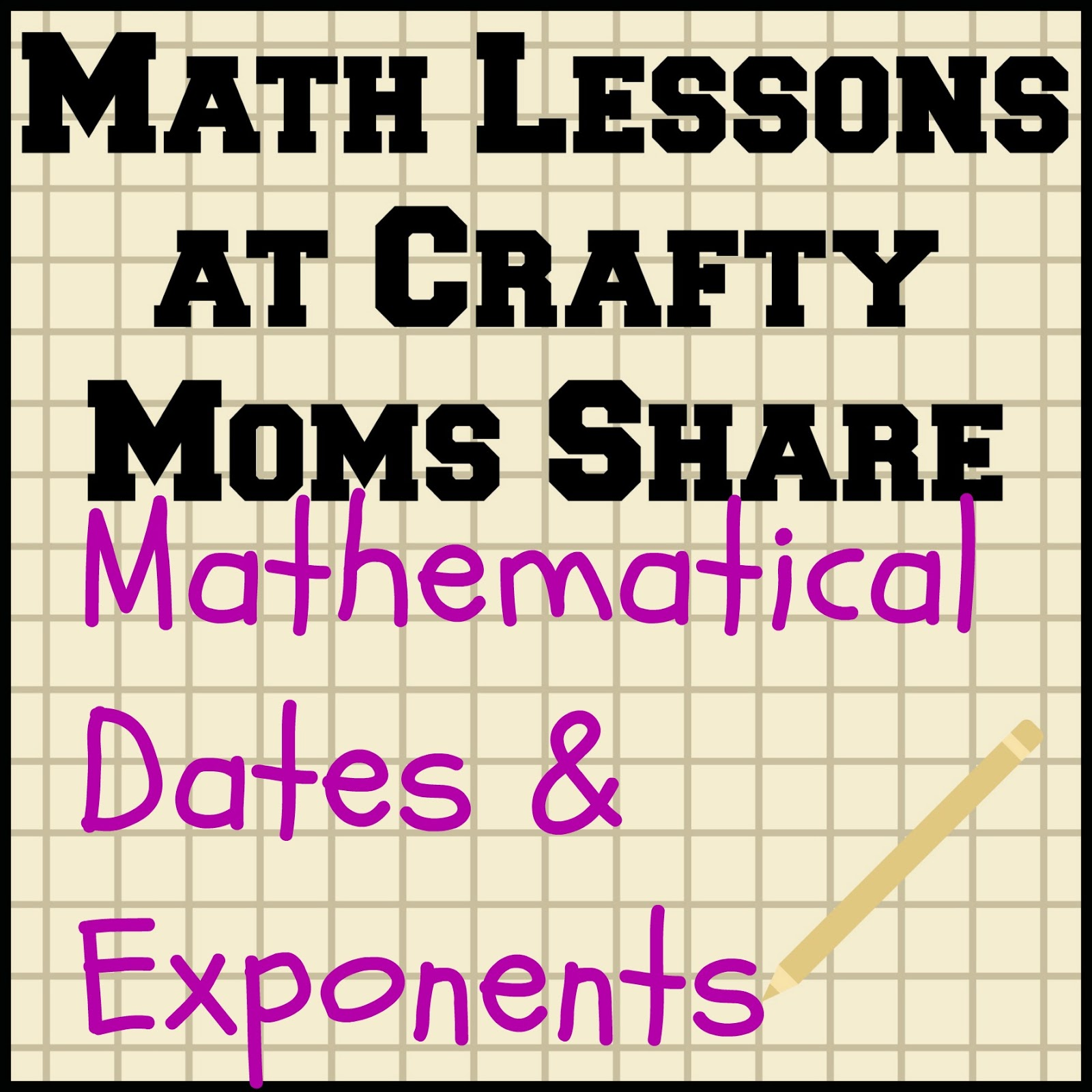 Crafty Moms Share Mathematical Dates Amp Exponents Math Lesson