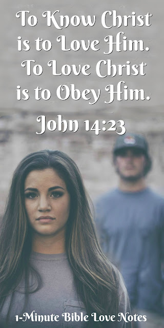 To know Christ is to love Him, obedience