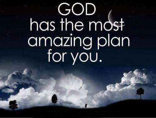 God Has The Most Amazing Plan For You Quotes
