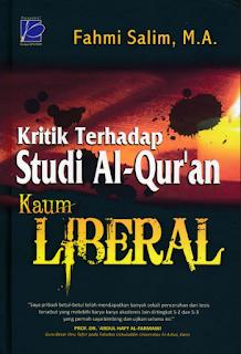 Kritik Terhadap Studi Al-Quran Kaum Liberal Oleh Fahmi Salim, M.A.