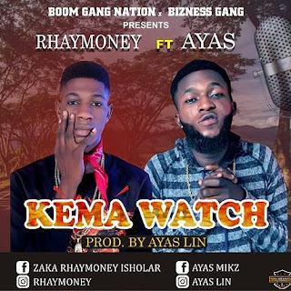 DOWNLOAD RHAYMONEY FT AYAS -  KEMA WATCH.MP3