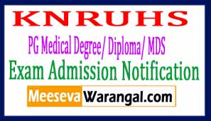 KNRUHS PG Medical Degree/ Diploma/ MDS Exam Admission Notification 2017