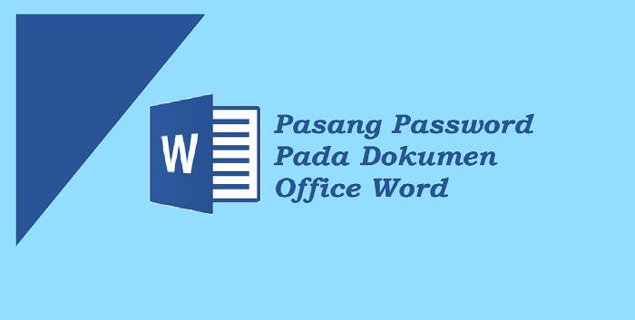 Cara Memberi Password Pada Dokumen Microsoft Word