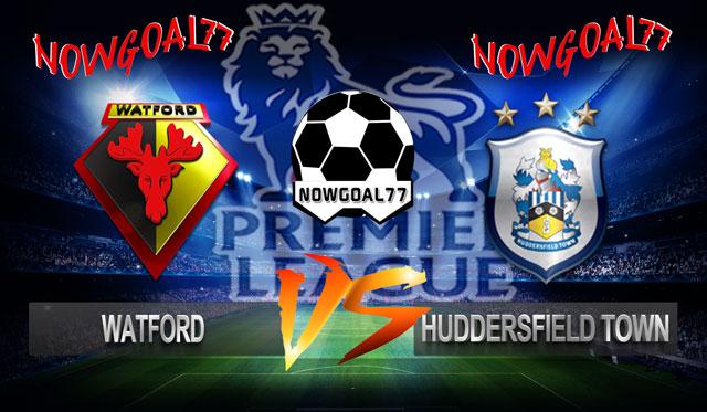 Prediksi Watford VS Huddersfield Town 27 Oktober 2018 - Now Goal