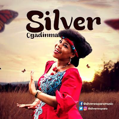 Music: Ogadinma - Silver @silverwopara  @obamadi #OgadinmaBySilver
