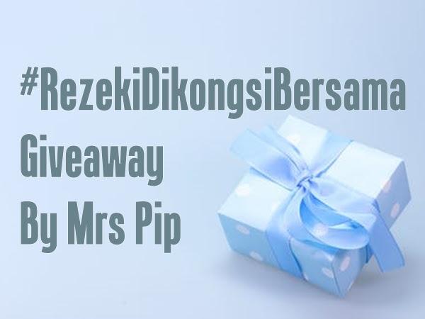 #RezekiDiKongsiBersama Giveaway By Mrs Pip