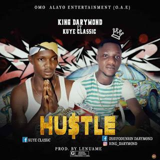 King darymond ft. kuye classic – hustle