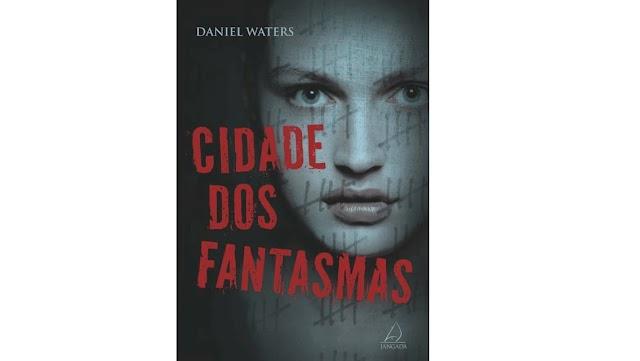 [RESENHA] Cidade dos Fantasmas, Daniel Waters - Editora Jangada