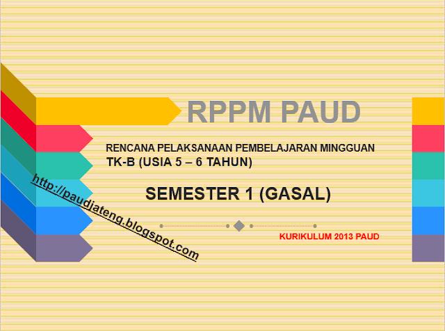 Contoh RKM RPPM TK-B (5-6 Tahun) Semester 1 Kurikulum 2013, rppm tk b semester I (gasal) download rppm tk-b lengkap gratis