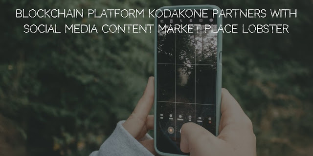 Blockchain platform KODAKOne partners with Social Media content market place Lobster