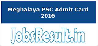 Meghalaya PSC Admit Card 2016