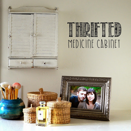 THRIFTED MEDICINE CABINET UPCYCLE