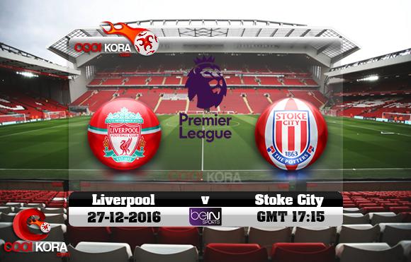 مشاهدة مباراة ليفربول وستوك سيتي اليوم 27-12-2016 في الدوري الإنجليزي