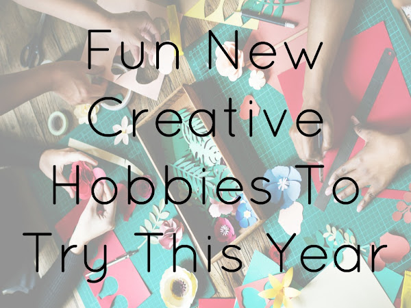 Fun New Creative Hobbies To Try This Year