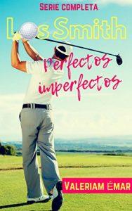 Los Smith, perfectos imperfectos (Serie completa)- Valeriam Emar