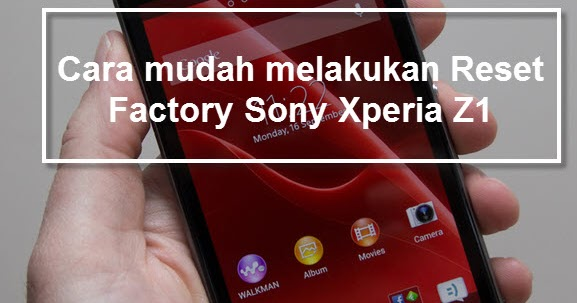 how to factory reset xperia z1