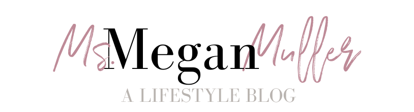 Ms. Megan Muller l A Lifestyle Blog