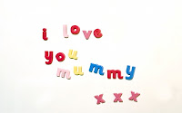 I love you, mommy :: All Pretty Things