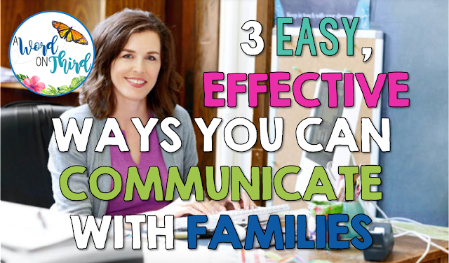 3 Easy, Effective Ways Teachers Can Communicate With Families - By A Word On Third