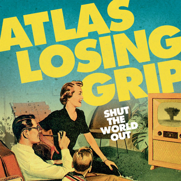 """Atlas Losing Grip release remaster for """"Shut The World Out"""""""