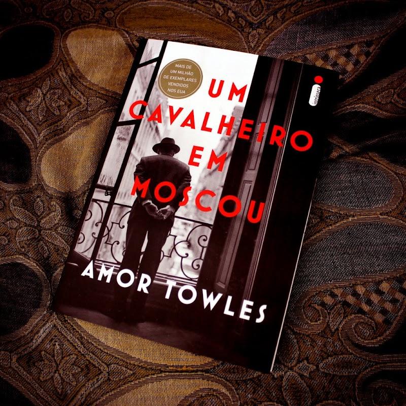 Hora de Ler: Um Cavalheiro em Moscou - Amor Towles