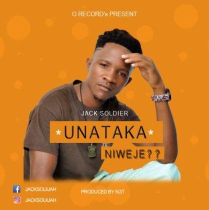 Download Mp3 | Jack Soldier - Unataka Niweje